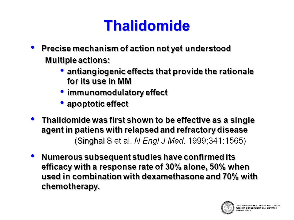 Thalidomide Precise mechanism of action not yet understood