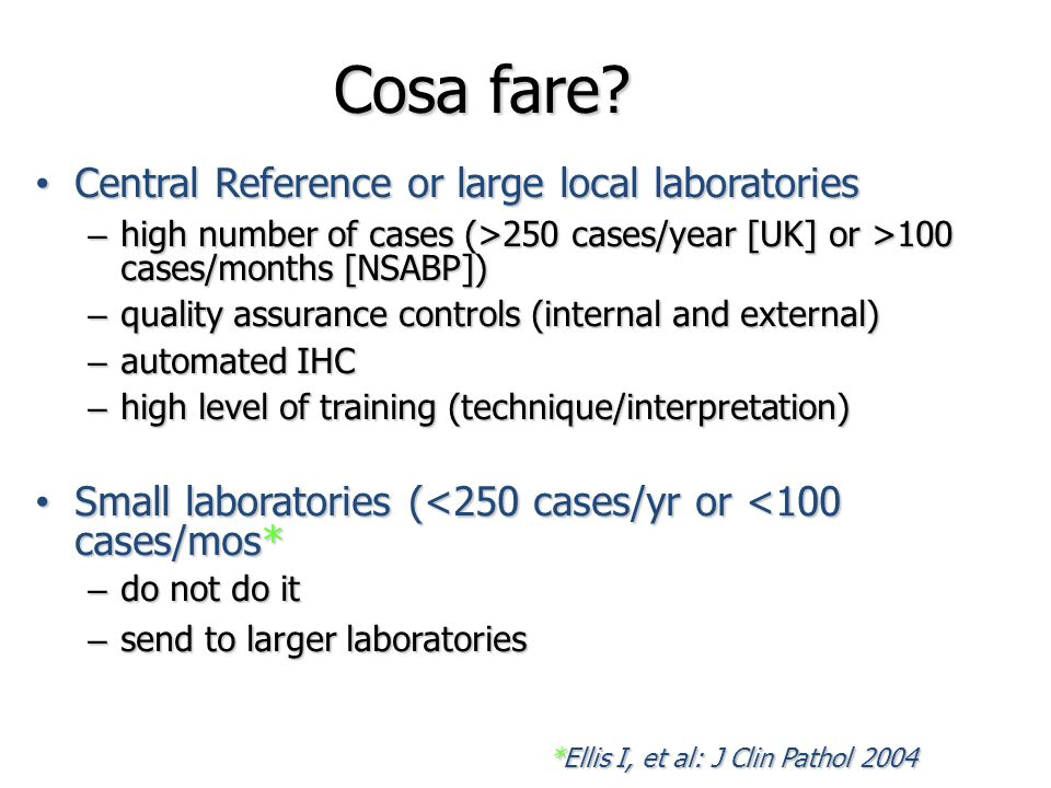 Cosa fare Central Reference or large local laboratories