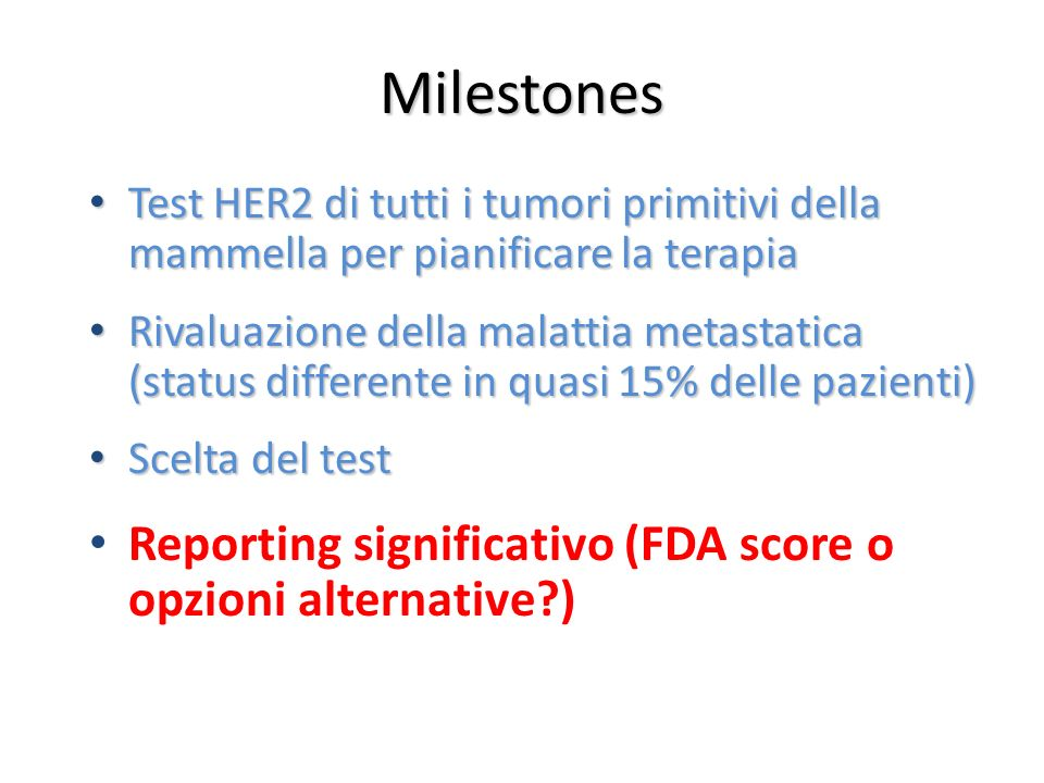 Milestones Reporting significativo (FDA score o opzioni alternative )