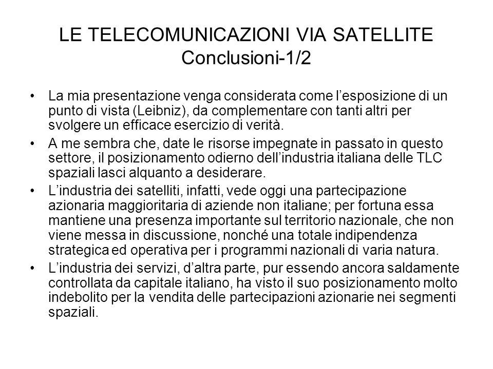 LE TELECOMUNICAZIONI VIA SATELLITE Conclusioni-1/2