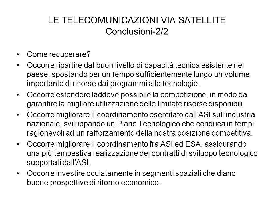 LE TELECOMUNICAZIONI VIA SATELLITE Conclusioni-2/2