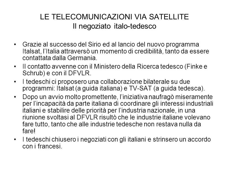 LE TELECOMUNICAZIONI VIA SATELLITE Il negoziato italo-tedesco