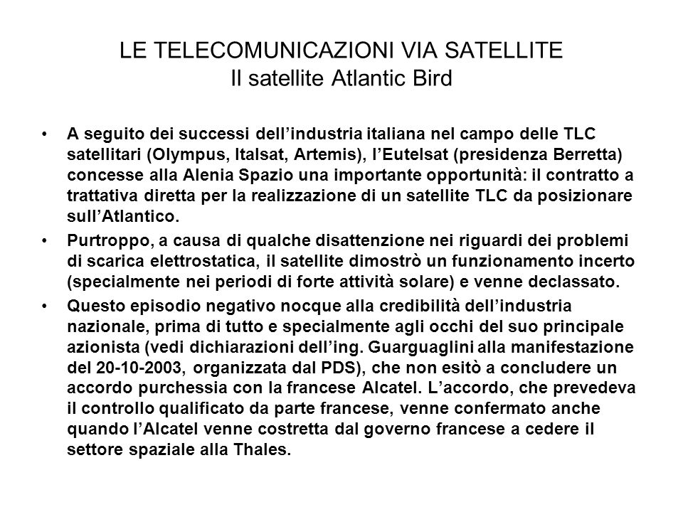 LE TELECOMUNICAZIONI VIA SATELLITE Il satellite Atlantic Bird
