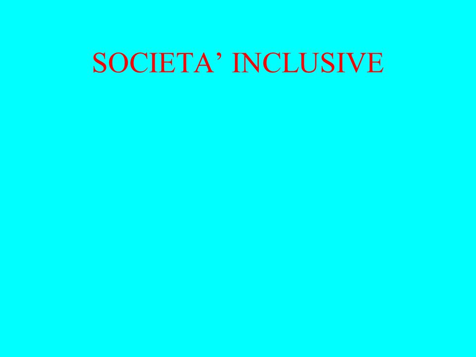SOCIETA' INCLUSIVE