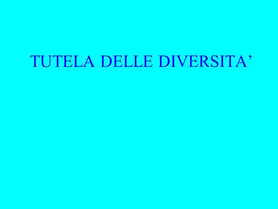TUTELA DELLE DIVERSITA'