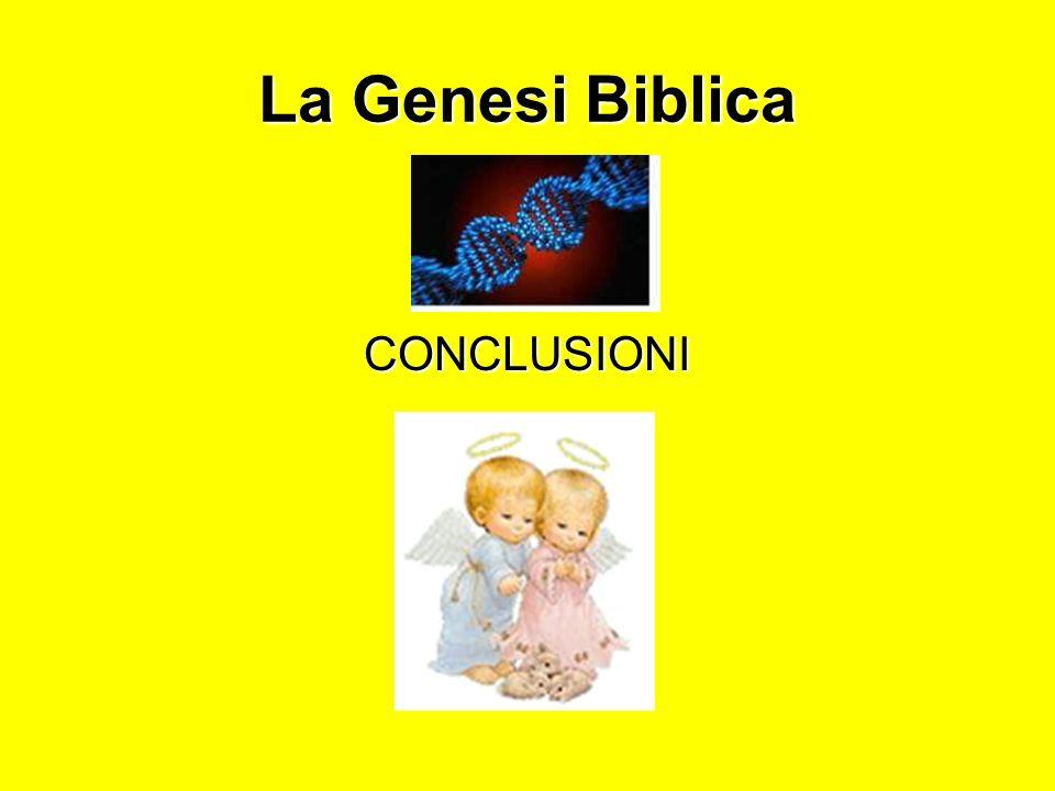 La Genesi Biblica CONCLUSIONI