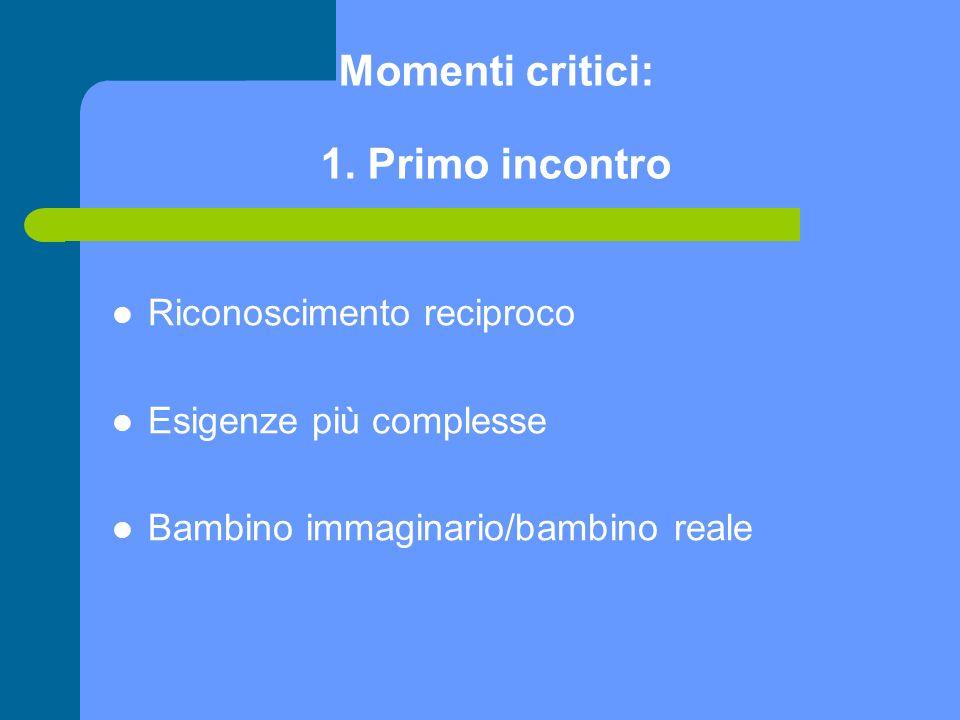 Momenti critici: 1. Primo incontro