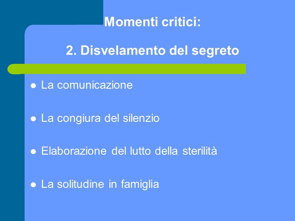 Momenti critici: 2. Disvelamento del segreto