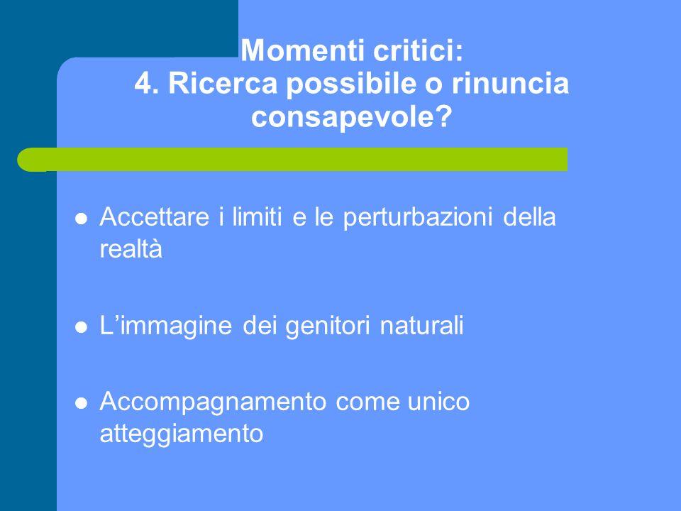 Momenti critici: 4. Ricerca possibile o rinuncia consapevole
