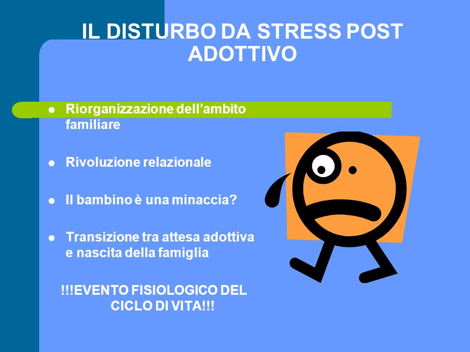IL DISTURBO DA STRESS POST ADOTTIVO