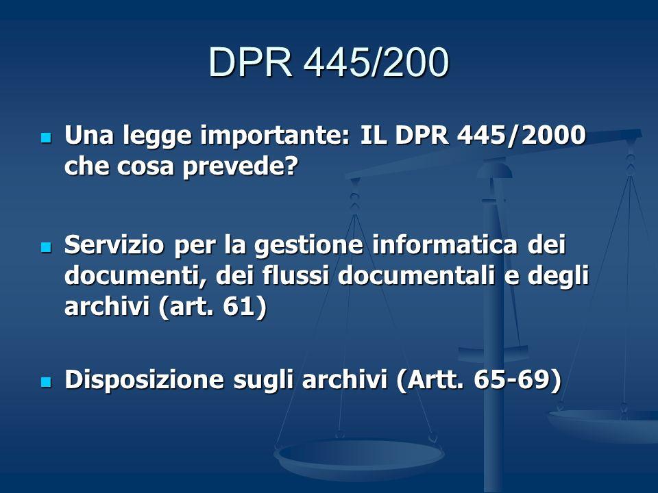 DPR 445/200 Una legge importante: IL DPR 445/2000 che cosa prevede