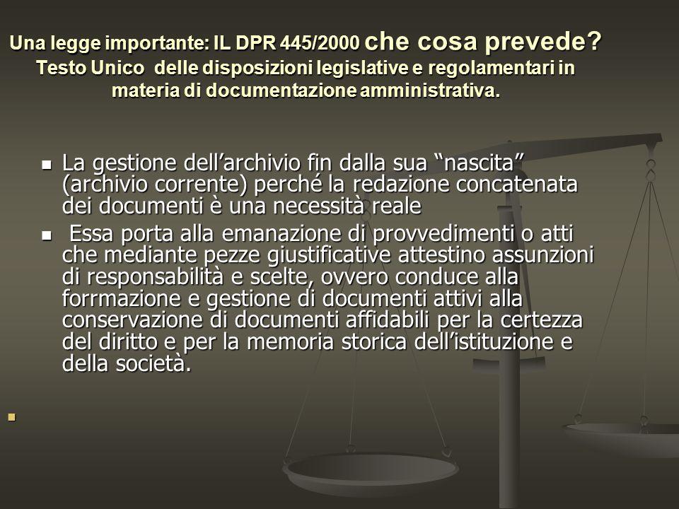 Una legge importante: IL DPR 445/2000 che cosa prevede