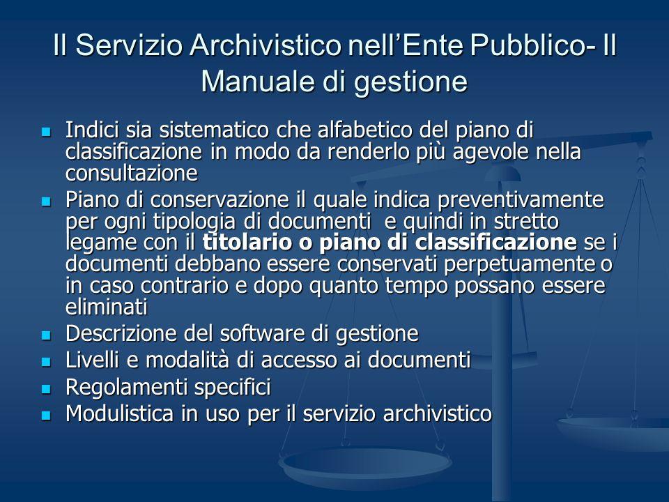 Il Servizio Archivistico nell'Ente Pubblico- Il Manuale di gestione
