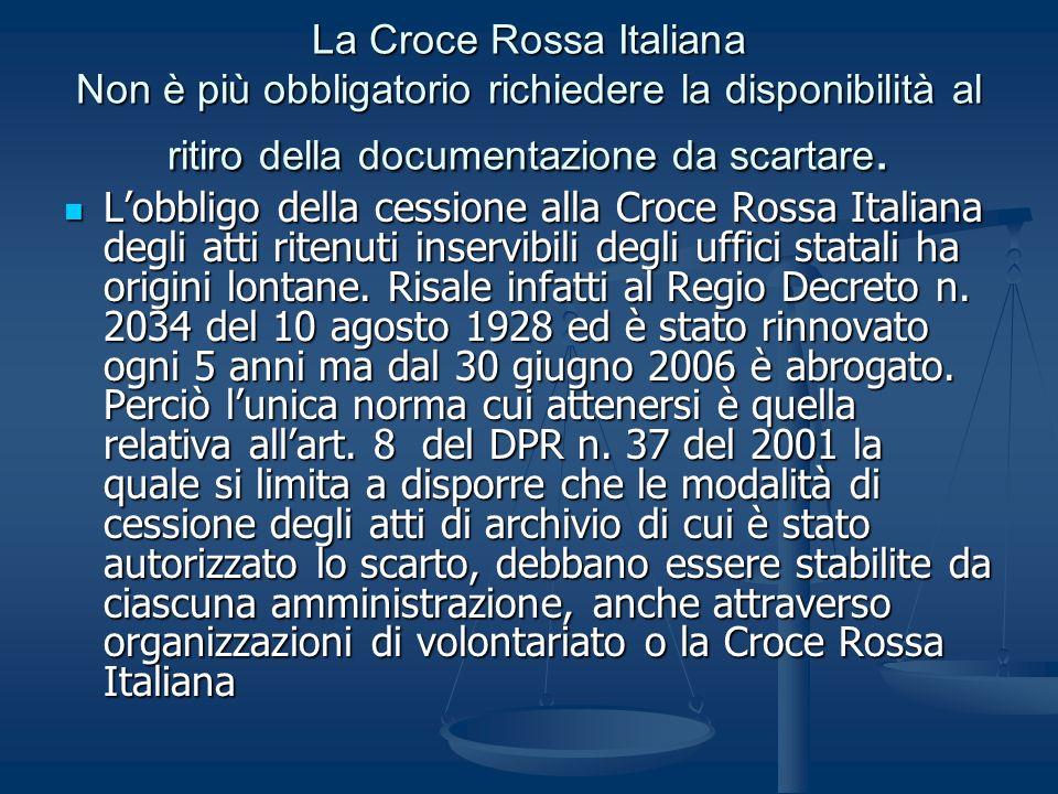 La Croce Rossa Italiana Non è più obbligatorio richiedere la disponibilità al ritiro della documentazione da scartare.