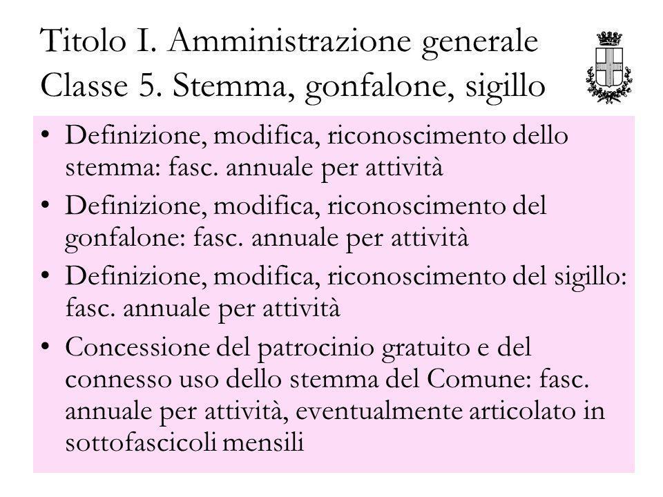 Titolo I. Amministrazione generale Classe 5. Stemma, gonfalone, sigillo