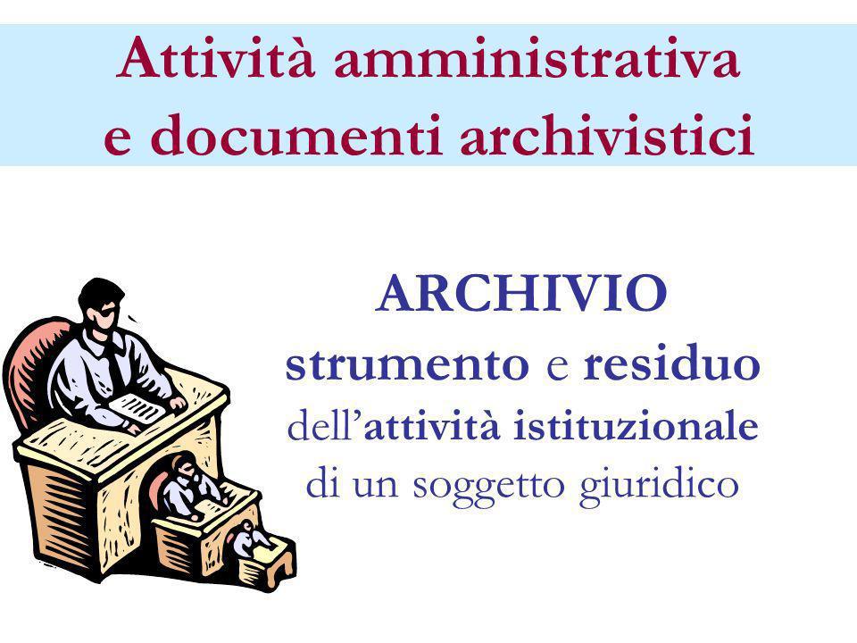 Attività amministrativa e documenti archivistici