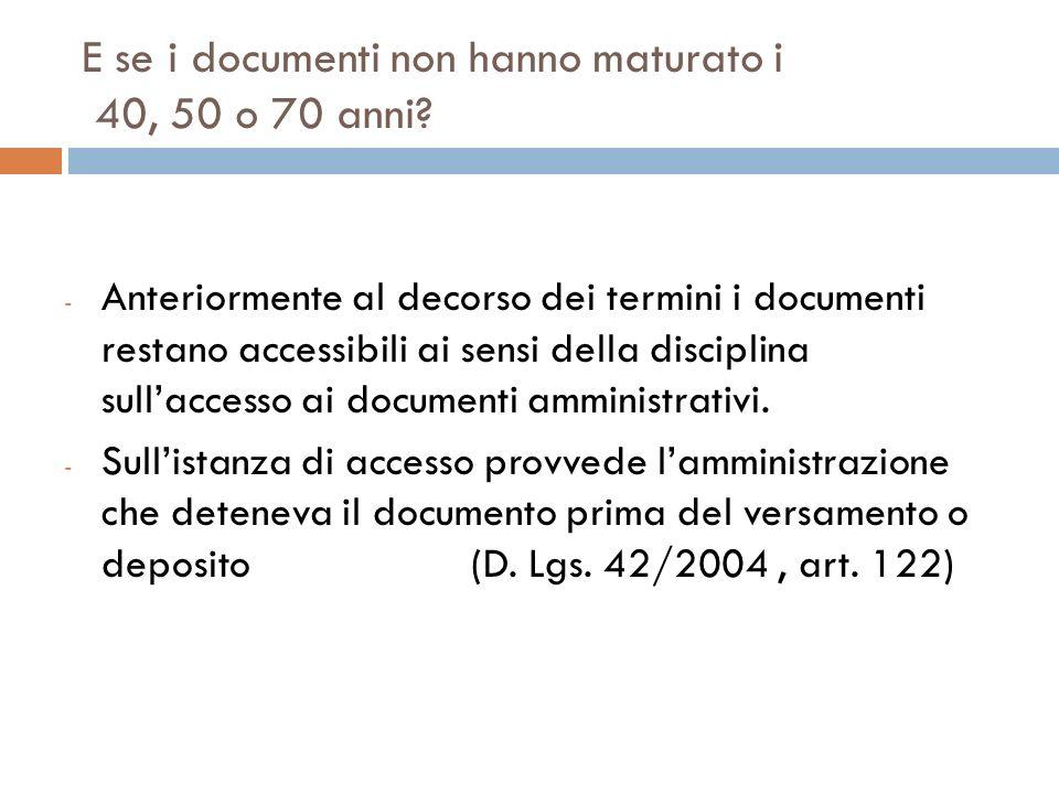 E se i documenti non hanno maturato i 40, 50 o 70 anni