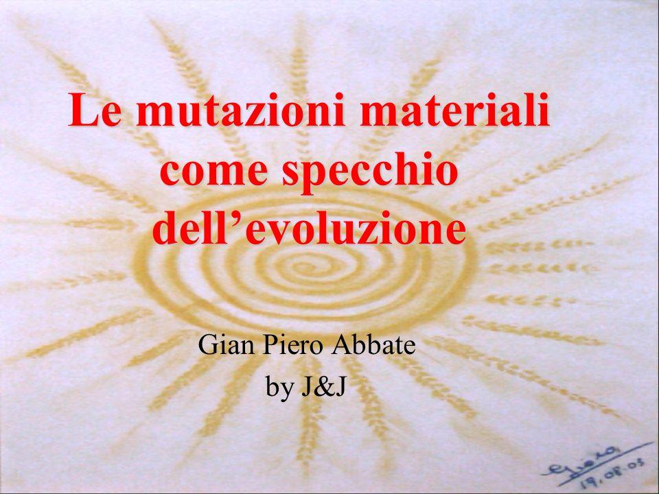 Le mutazioni materiali come specchio dell'evoluzione