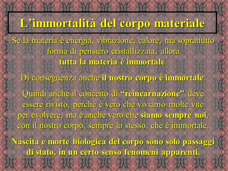 L'immortalità del corpo materiale
