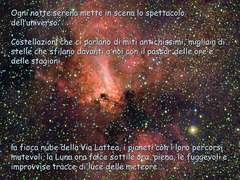 Ogni notte serena mette in scena lo spettacolo dell'universo: