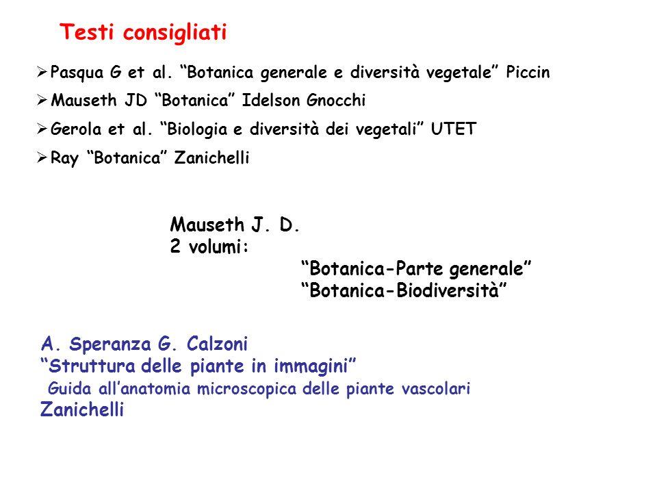 Testi consigliati Mauseth J. D. 2 volumi: Botanica-Parte generale