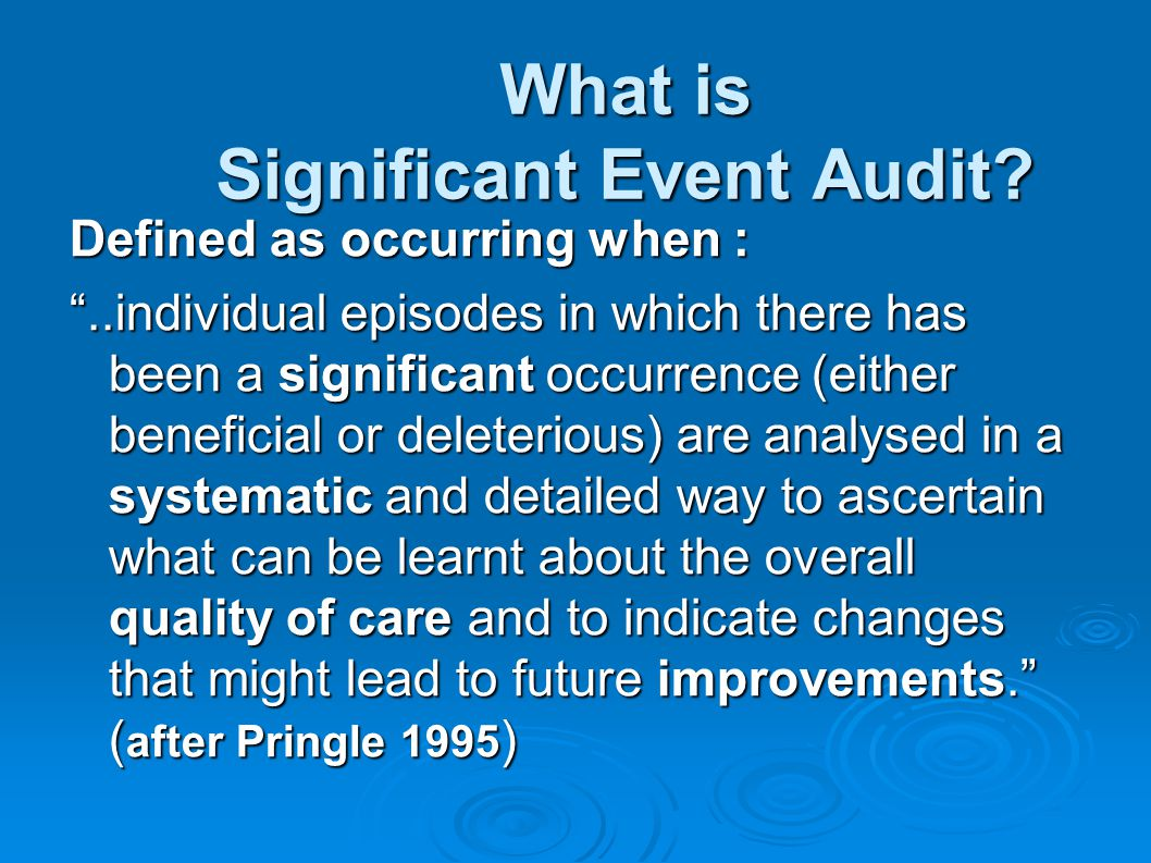 What is Significant Event Audit