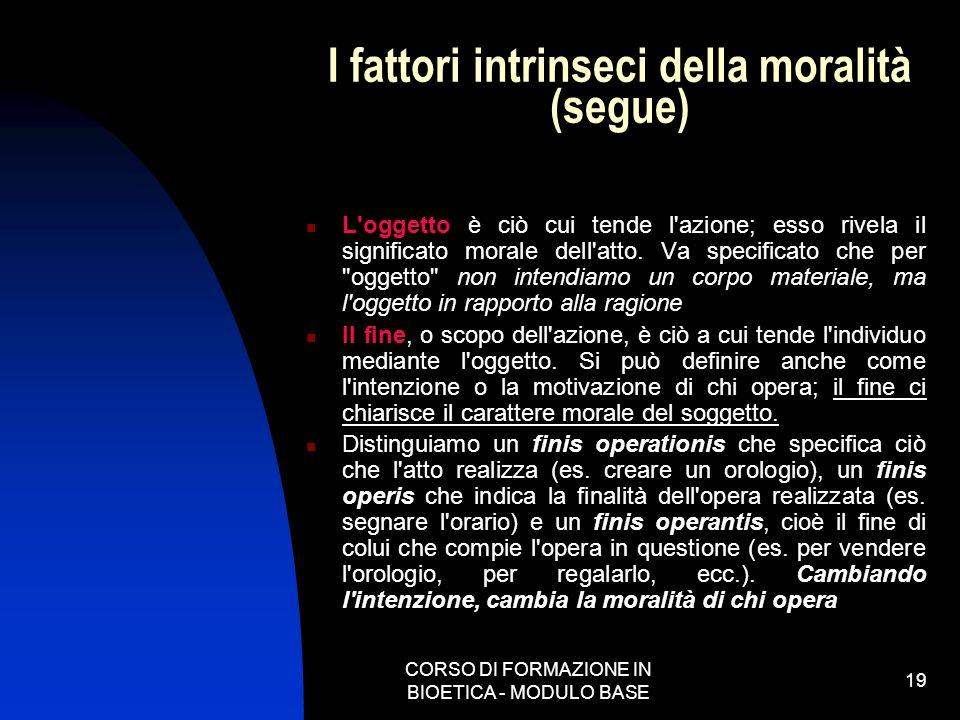 I fattori intrinseci della moralità (segue)