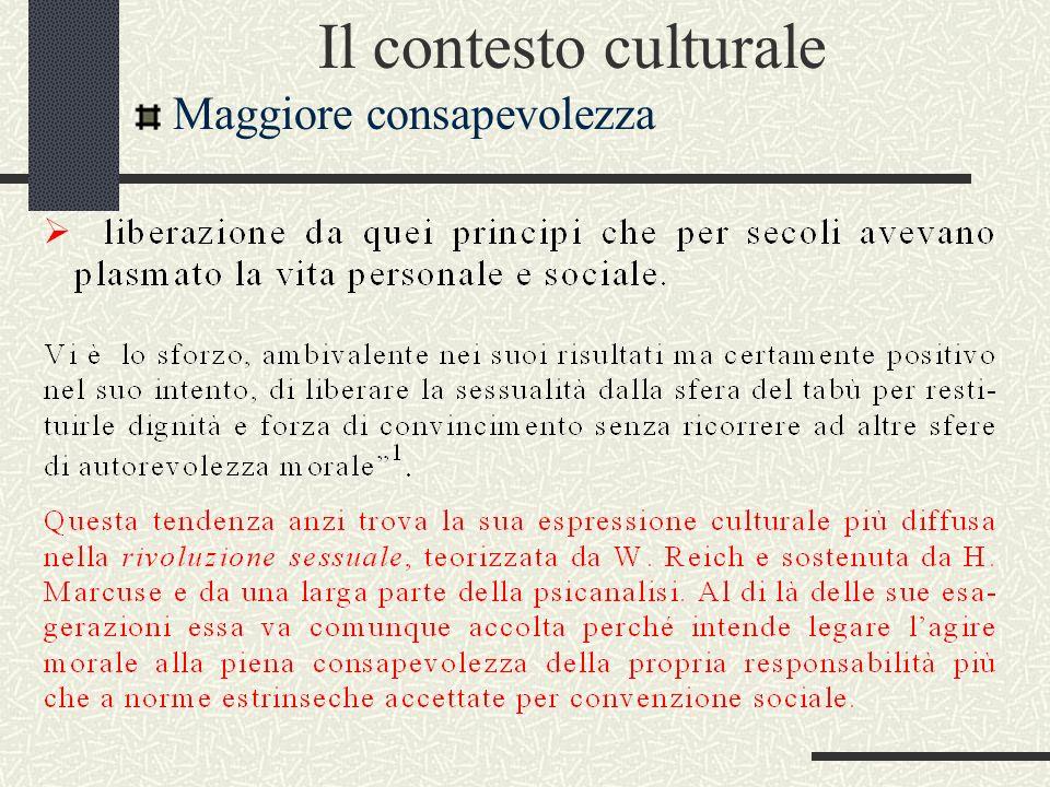 Il contesto culturale Maggiore consapevolezza