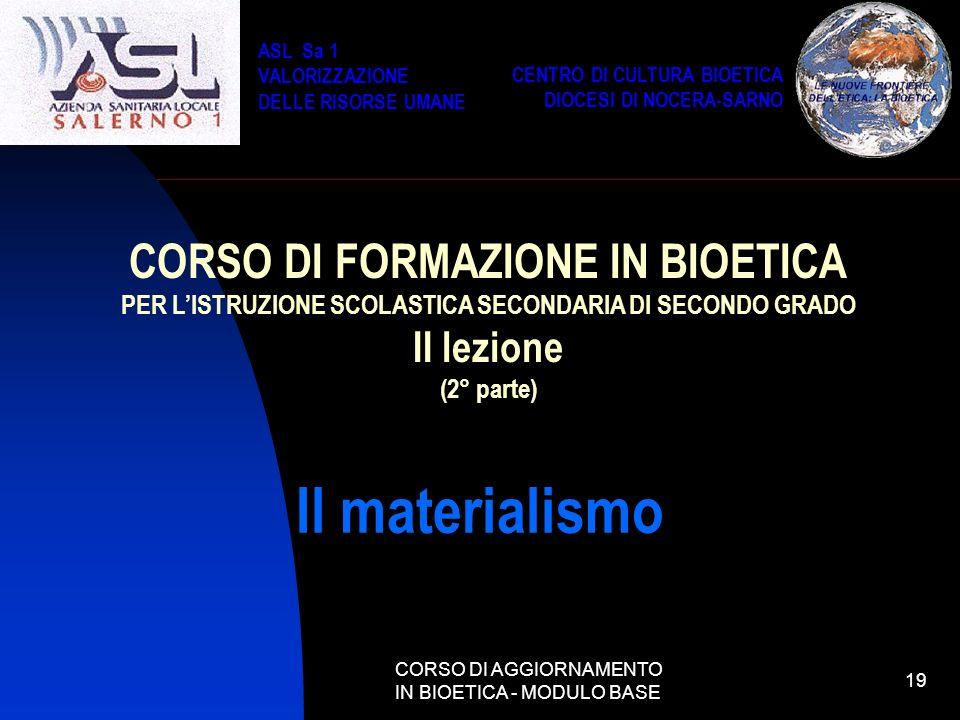 Il materialismo CORSO DI FORMAZIONE IN BIOETICA II lezione