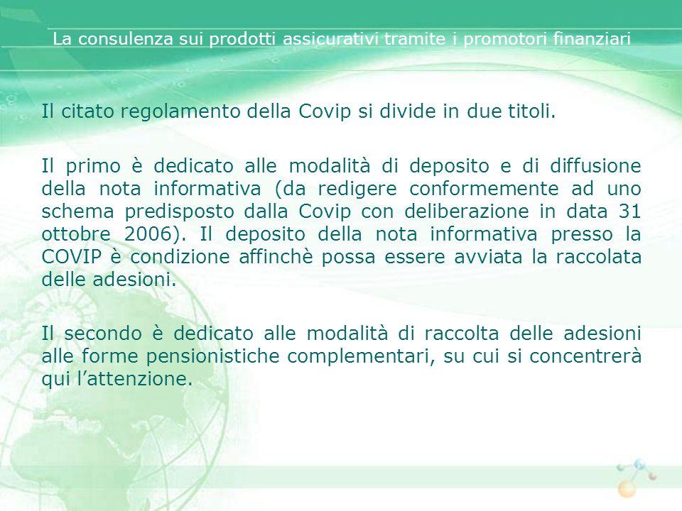 Il citato regolamento della Covip si divide in due titoli.