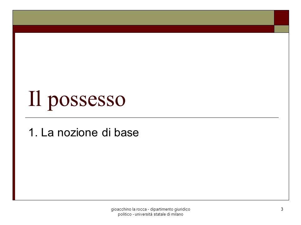 Il possesso 1. La nozione di base