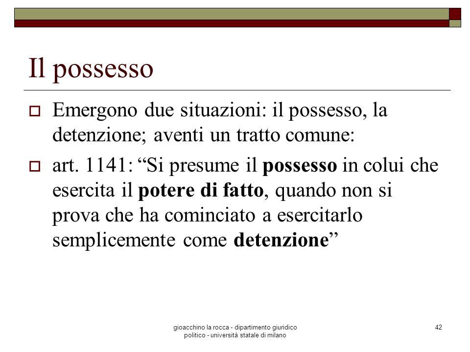 Il possesso Emergono due situazioni: il possesso, la detenzione; aventi un tratto comune: