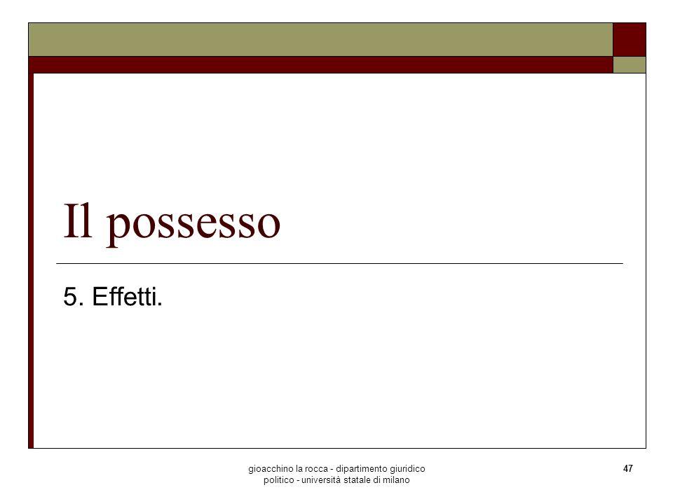 Il possesso 5. Effetti.