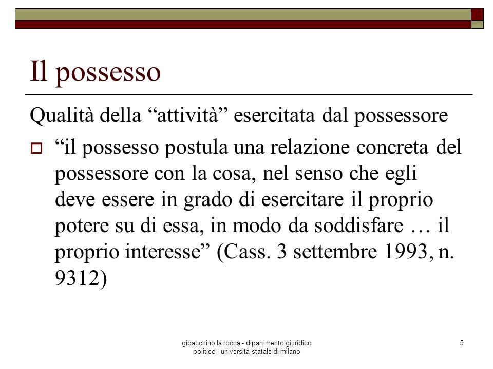 Il possesso Qualità della attività esercitata dal possessore