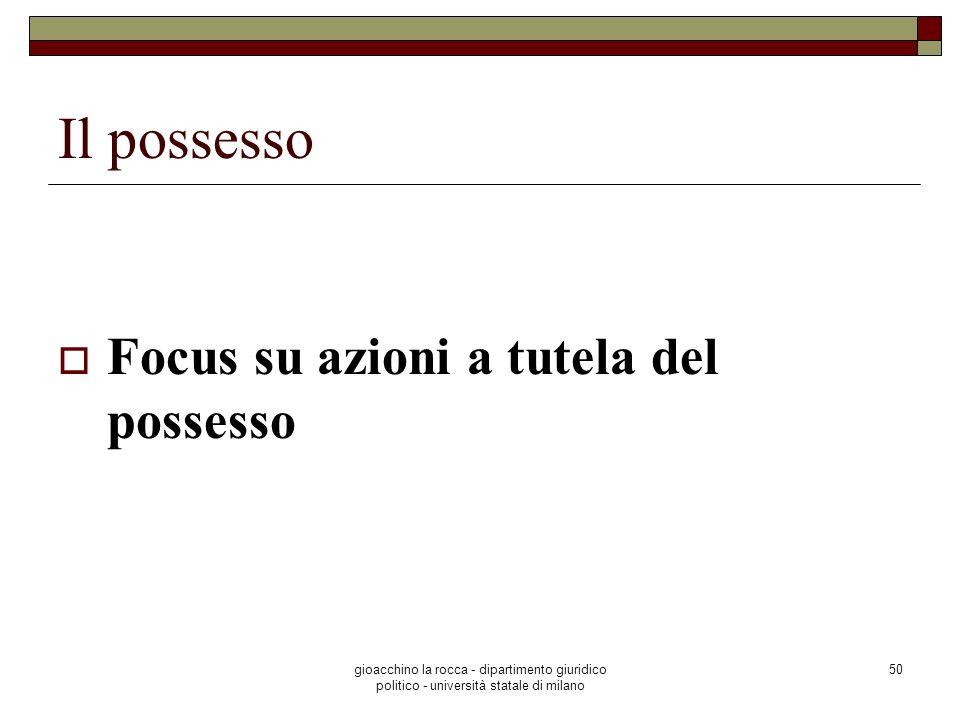Il possesso Focus su azioni a tutela del possesso
