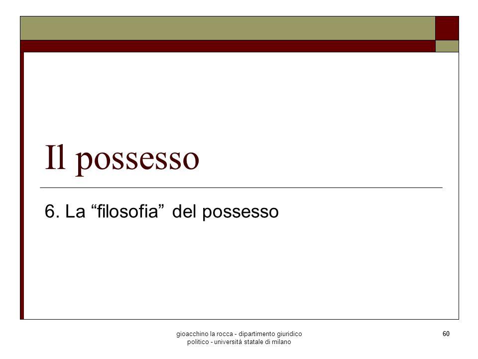 6. La filosofia del possesso