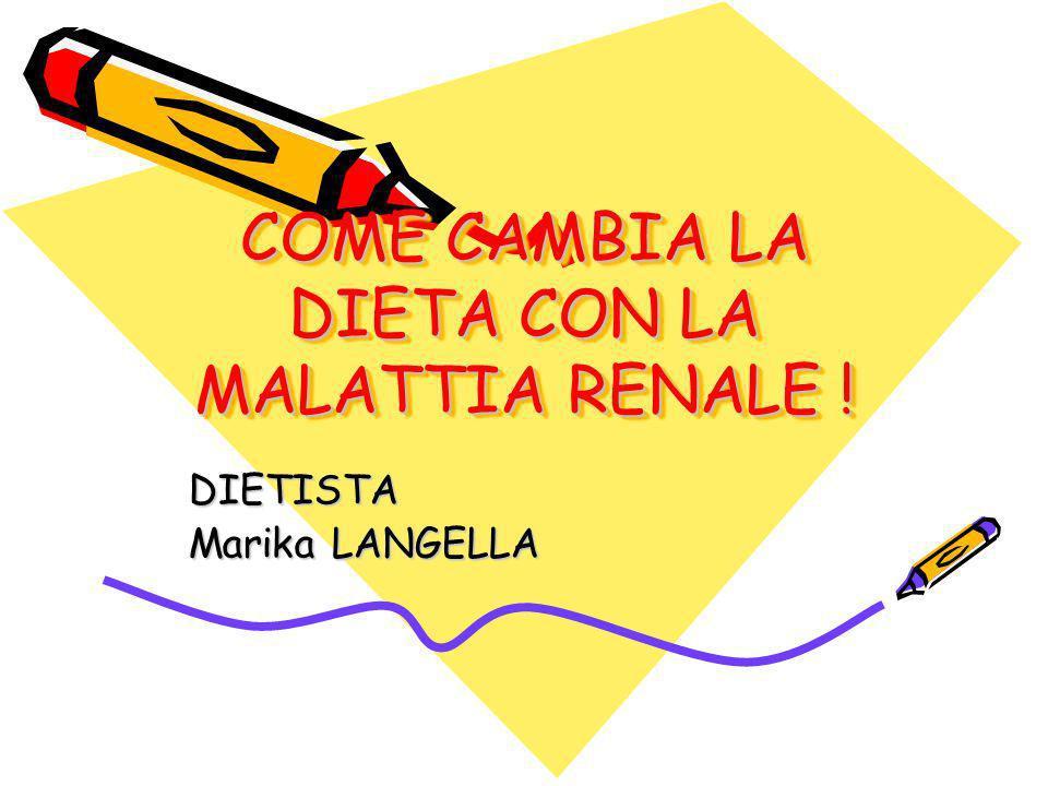 COME CAMBIA LA DIETA CON LA MALATTIA RENALE !