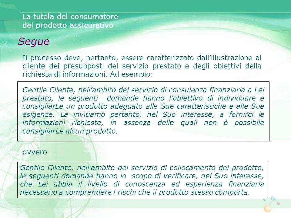 Segue La tutela del consumatore del prodotto assicurativo ovvero