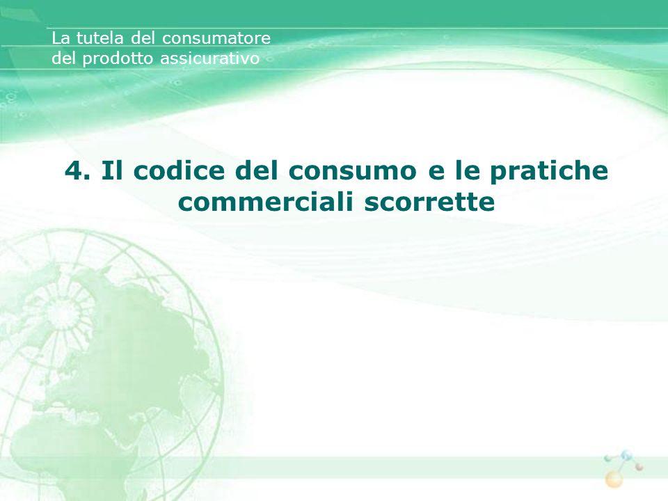 4. Il codice del consumo e le pratiche commerciali scorrette