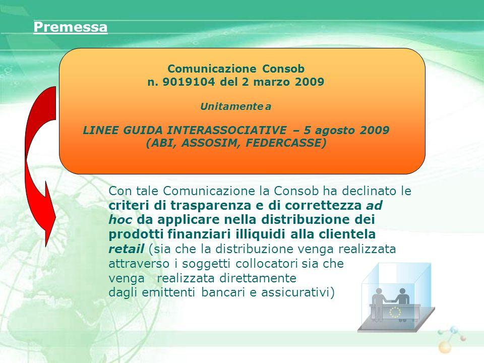 Premessa Comunicazione Consob. n. 9019104 del 2 marzo 2009. Unitamente a. LINEE GUIDA INTERASSOCIATIVE – 5 agosto 2009.