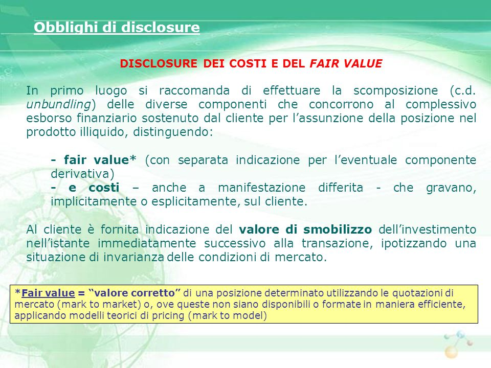 DISCLOSURE DEI COSTI E DEL FAIR VALUE
