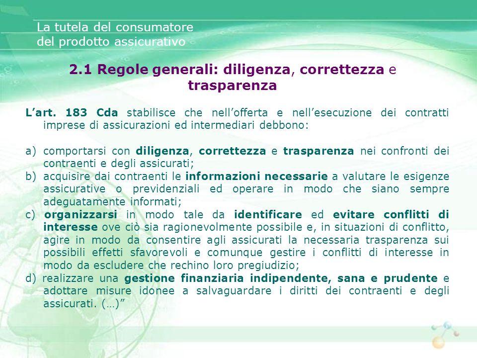 2.1 Regole generali: diligenza, correttezza e trasparenza