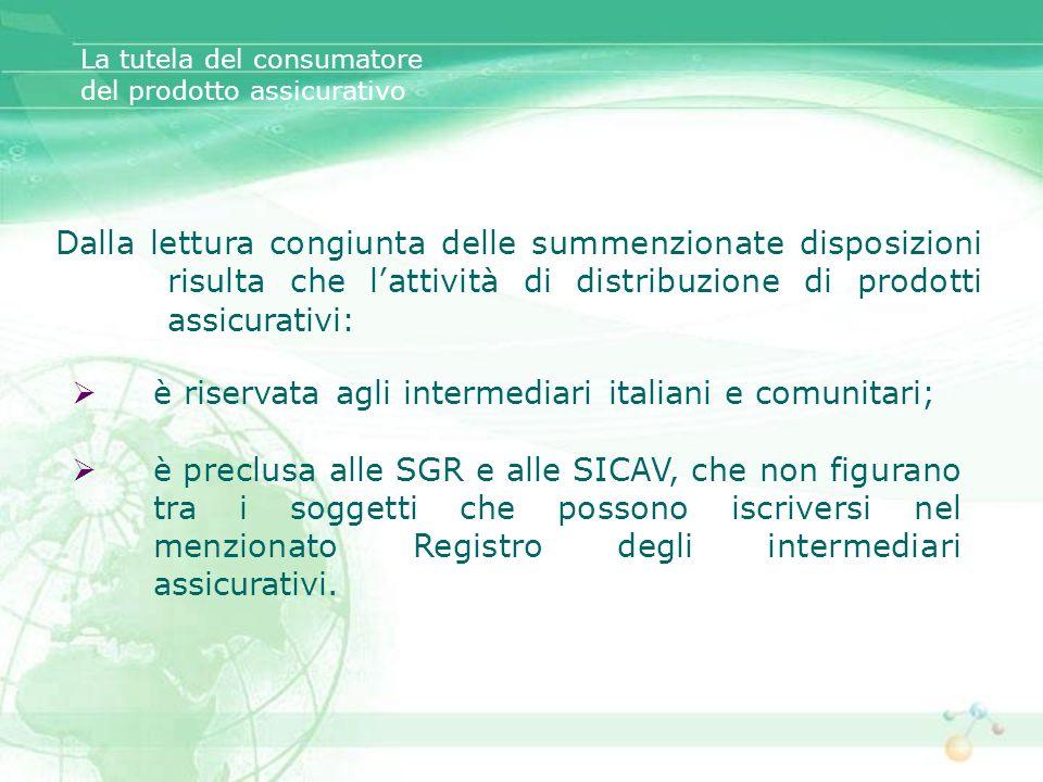 è riservata agli intermediari italiani e comunitari;