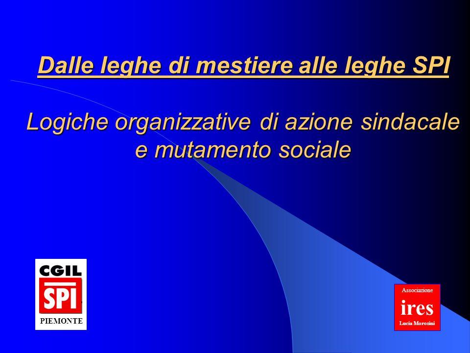 Dalle leghe di mestiere alle leghe SPI Logiche organizzative di azione sindacale e mutamento sociale