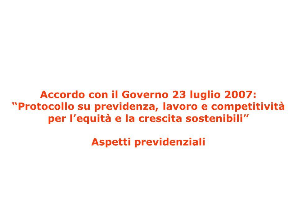 Accordo con il Governo 23 luglio 2007: Aspetti previdenziali
