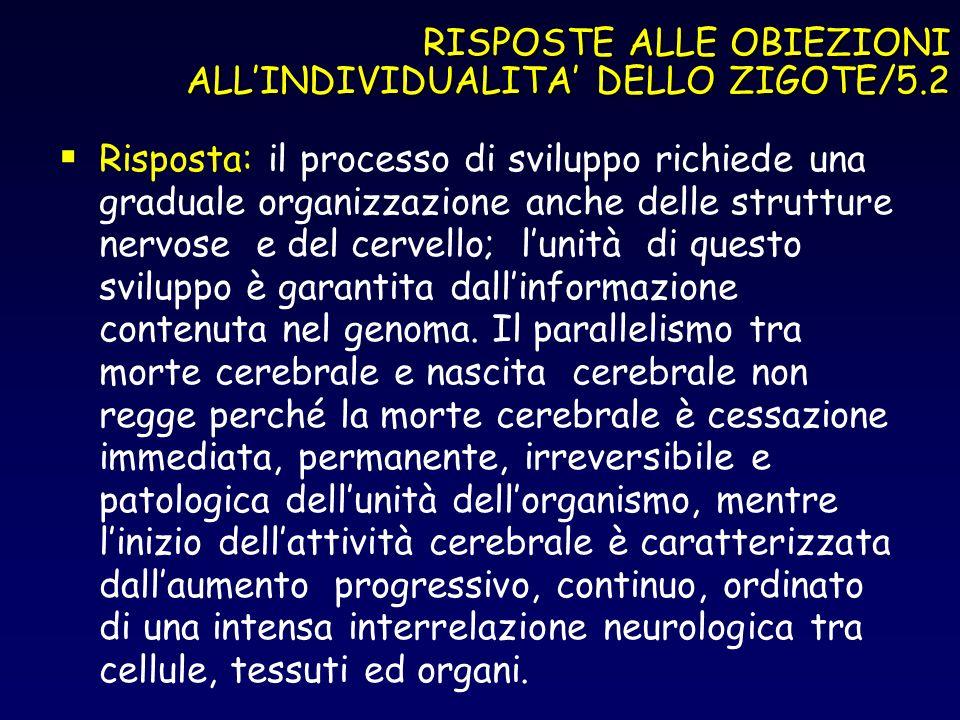 RISPOSTE ALLE OBIEZIONI ALL'INDIVIDUALITA' DELLO ZIGOTE/5.2