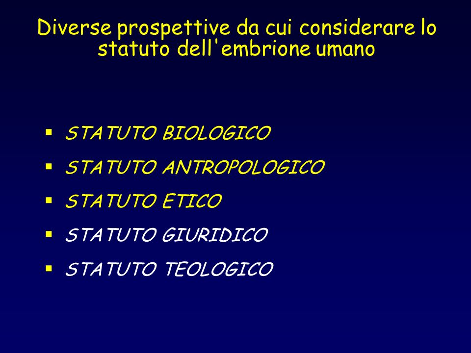 Diverse prospettive da cui considerare lo statuto dell embrione umano