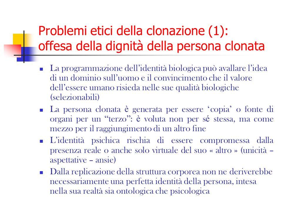 Problemi etici della clonazione (1): offesa della dignità della persona clonata