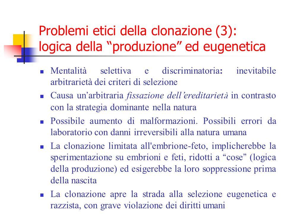 Problemi etici della clonazione (3): logica della produzione ed eugenetica