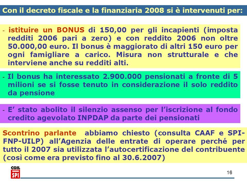 Con il decreto fiscale e la finanziaria 2008 si è intervenuti per: